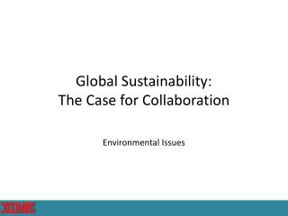 Global Sustainability: The Case for Collaboration