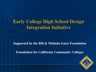 Early College High School Design Integration Initiative