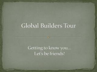 Global Builders Tour