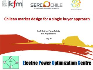 Chilean  market design for a single buyer approach
