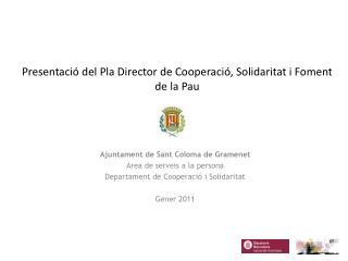 Presentació del Pla Director de Cooperació, Solidaritat i Foment de la Pau