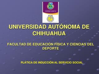 UNIVERSIDAD AUT�NOMA DE CHIHUAHUA