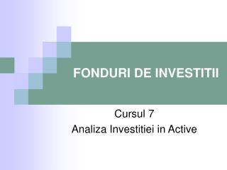 FONDURI DE INVESTITII