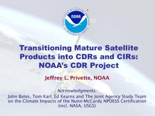 Transitioning Mature Satellite Products into CDRs and CIRs: NOAA's CDR Project