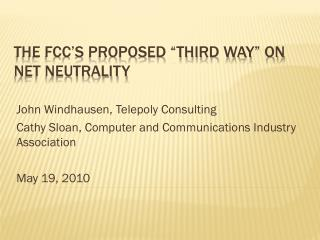 "The FCC's Proposed ""Third Way"" on Net Neutrality"
