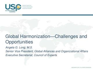 Global Harmonization—Challenges and Opportunities