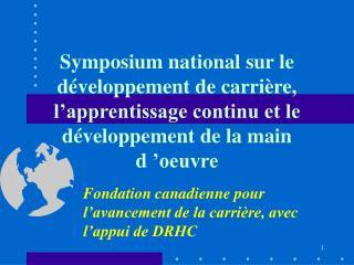 Fondation canadienne pour l'avancement de la carrière, avec l'appui de DRHC
