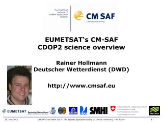 EUMETSAT's CM-SAF  CDOP2 science overview Rainer Hollmann Deutscher Wetterdienst (DWD)