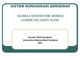 SISTEM KOMUNIKASI BERGERAK GLOBAL SISTEM FOR MOBILE COMMUNICATION (GSM)