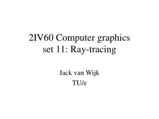 2IV60 Computer graphics set 11: Ray-tracing