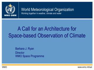 A Call for an Architecture for  Space-based Observation of Climate