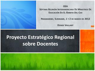 Proyecto Estratégico Regional sobre Docentes