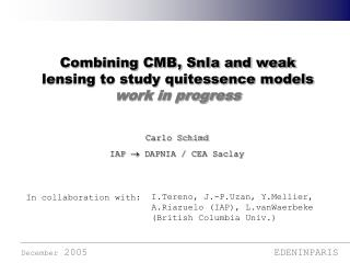 Combining CMB, SnIa and weak lensing to study quitessence models work in progress