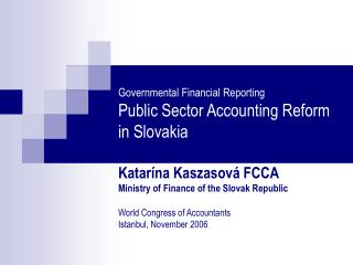 Governmental Financial Reporting Public Sector Accounting Reform in Slovakia