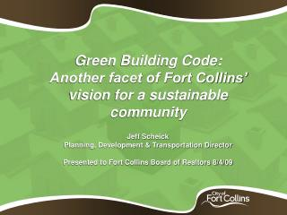 Green Building Code: Another facet of Fort Collins' vision for a sustainable community