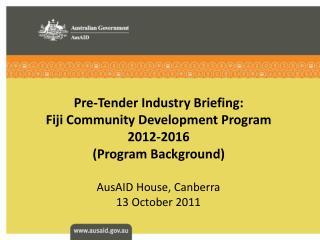 Pre-Tender Industry Briefing: Fiji Community Development Program 2012-2016 (Program Background)