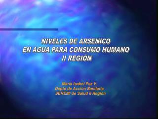 NIVELES DE ARSENICO  EN AGUA PARA CONSUMO HUMANO  II REGIÓN