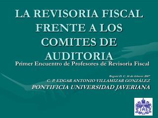 LA REVISORIA FISCAL FRENTE A LOS COMITES DE AUDITORIA