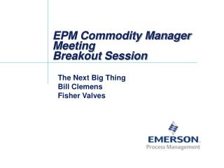 EPM Commodity Manager Meeting Breakout Session