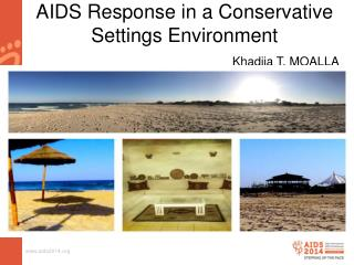 AIDS Response in a Conservative Settings Environment  Khadija T. MOALLA