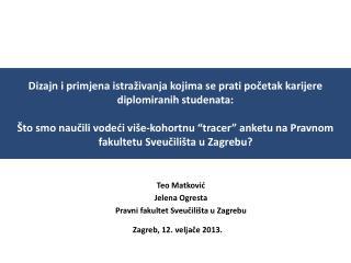 Teo Matković Jelena Ogresta Pravni fakultet Sveučilišta u Zagrebu