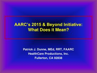 AARC's 2015 & Beyond Initiative: What Does it Mean?