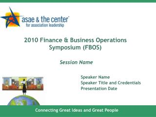 2010 Finance & Business Operations Symposium (FBOS) Session Name