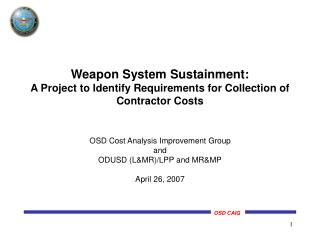 Weapon System Sustainment: A Project to Identify Requirements for Collection of Contractor Costs