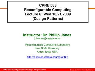CPRE 583 Reconfigurable Computing Lecture 6: Wed 10/21/2009 (Design Patterns)
