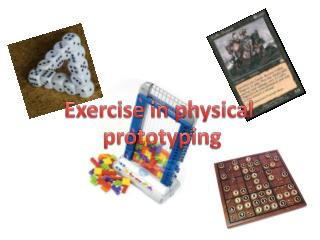 Exercise in physical  prototyping