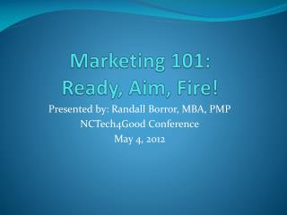 Marketing 101: Ready, Aim, Fire!