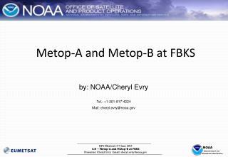 Metop-A and Metop-B at FBKS