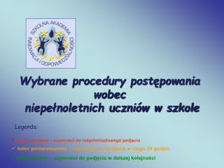 Wybrane procedury postepowania  wobec  niepelnoletnich uczni w w szkole