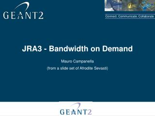 JRA3 -  Bandwidth on Demand