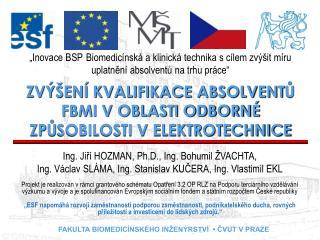 Ing. Jiří HOZMAN, Ph.D., Ing. Bohumil ŽVACHTA,