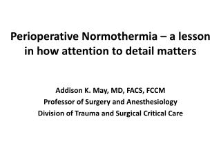 Perioperative Normothermia � a lesson in how attention to detail matters