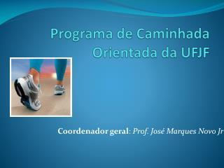 Programa de Caminhada Orientada da UFJF