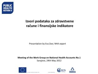 Meeting  of the Work  Group on National Health  Accounts  No.1 Sarajevo, 24th  May  2012