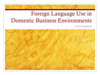 Foreign Language Use in Domestic Business Environments