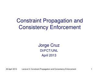 Constraint Propagation and Consistency Enforcement