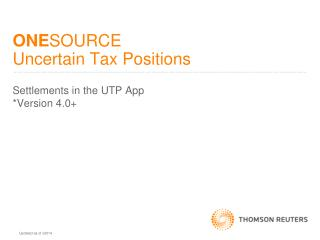 ONE SOURCE  Uncertain Tax Positions
