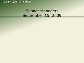 Subnet Managers September 15, 2009