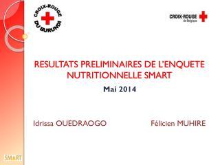 RESULTATS PRELIMINAIRES DE L'ENQUETE NUTRITIONNELLE SMART