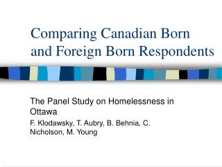 Comparing Canadian Born and Foreign Born Respondents