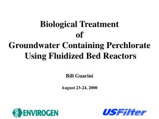 Biological Treatment  of  Groundwater Containing Perchlorate  Using Fluidized Bed Reactors