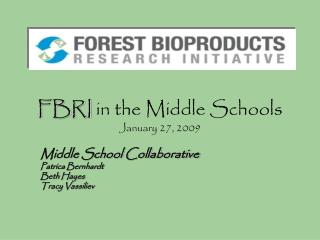 FBRI  in the Middle Schools January 27, 2009