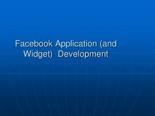 Facebook  Application (and Widget)  Development