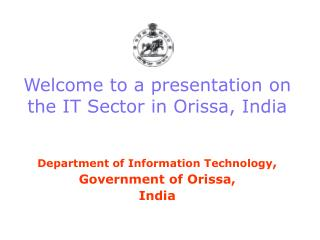 Welcome to a presentation on the IT Sector in Orissa, India