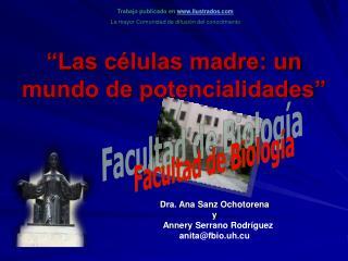 """""""Las células madre: un mundo de potencialidades"""""""