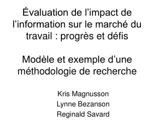 Kris Magnusson Lynne Bezanson Reginald Savard